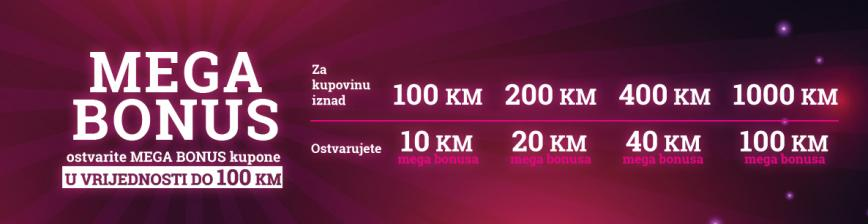 MEGA BONUS kuponi do 100 KM!